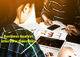 100+ Business Analyst Interview Questions & Answers