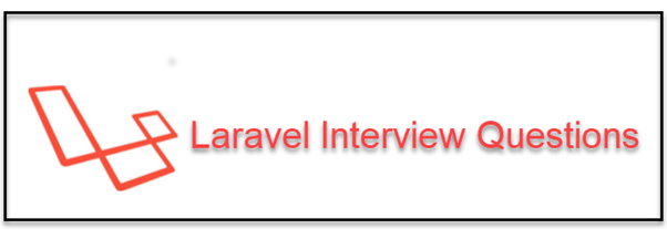Top 91 Laravel Interview Questions & Answers