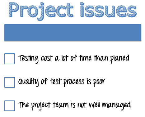 These Are Common Issues In Any Test Project. Many Organizations Realize  That Improving The Test Process Can Solve These Problems.